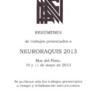 RESÚMENES de trabajos presentados a NEURORAQUIS 2013. Mar del Plata, 10 y 11 de mayo de 2013.